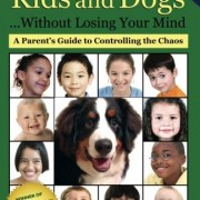 Living-with-Kids-and-Dogs----Without-Losing-Your-Mind-A-Parents-Guide-to-Controlling-the-Chaos-Volume-2-0